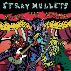 Stray Mullets - Melodies for Maladies