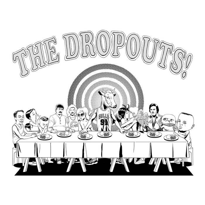 The Dropouts! - The Dropouts!