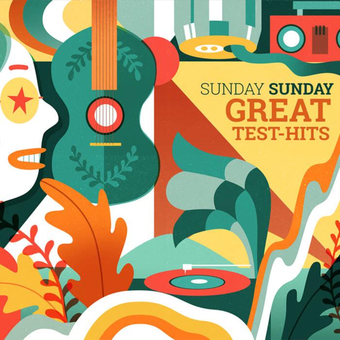 Sunday Sunday - Great-Test Hits