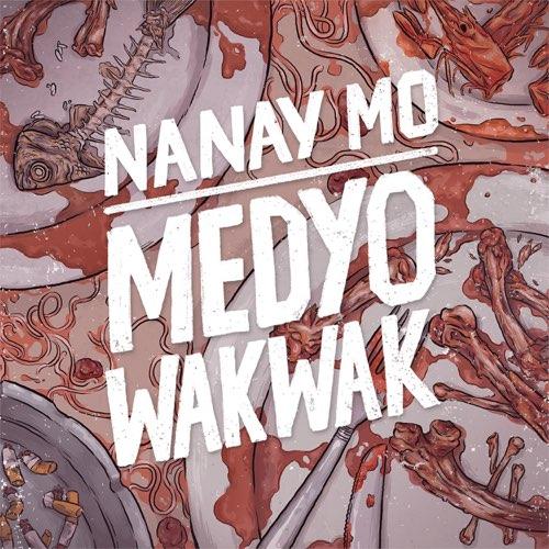 Nanay Mo - Medyo Wakwak [CD] | Melt Records